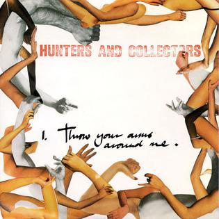 Throw Your Arms Around Me 1984 single by Hunters & Collectors
