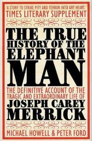 <i>The True History of the Elephant Man</i>