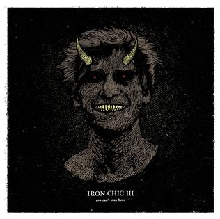 <i>You Cant Stay Here</i> 2017 studio album by Iron Chic