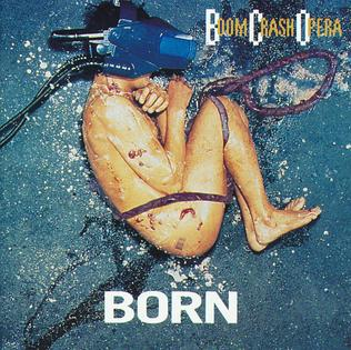 <i>Born</i> (Boom Crash Opera album) 1995 studio album by Boom Crash Opera