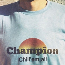 Champion Chill Em All.jpg