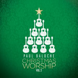 <i>Christmas Worship, Vol. 2</i> 2015 studio album by Paul Baloche