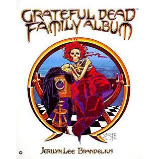 <i>The Grateful Dead Family Album</i> book by Jerilyn Lee Brandelius