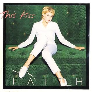 This Kiss (Faith Hill song) 1998 song by Faith Hill