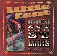 Little Feat - Highwire Act Live in St. Louis 2003.jpg