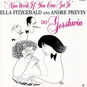 <i>Nice Work If You Can Get It</i> (album) 1983 studio album by Ella Fitzgerald and André Previn