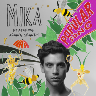 Popular Song (Mika song) song written and composed by Mika, Priscilla Renea and Mathieu Jomphe, partly based on the original song Popular by Stephen Schwartz