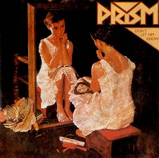 Dont Let Him Know 1981 single by Prism