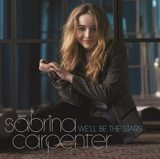 Well Be the Stars 2015 single by Sabrina Carpenter