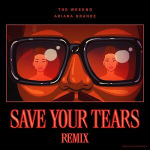 Save Your Tears 2020 single by the Weeknd
