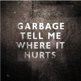Tell Me Where It Hurts (Garbage song) single