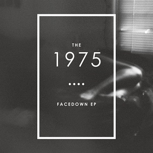 The 1975 Facedown Ep