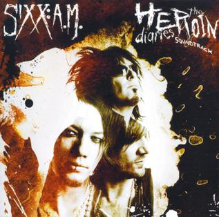 <i>The Heroin Diaries Soundtrack</i> 2007 studio album by Sixx:A.M.