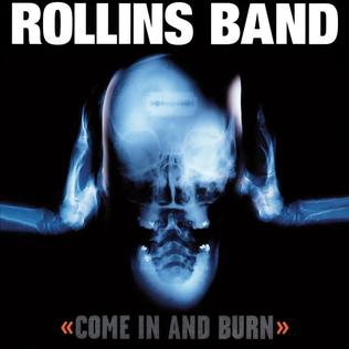 <i>Come In and Burn</i> 1997 studio album by Rollins Band