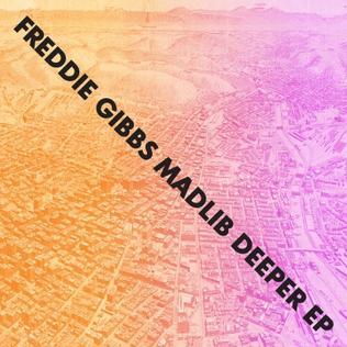 <i>Deeper</i> (EP) 2013 EP by MadGibbs