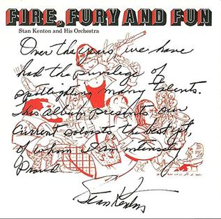 <i>Fire, Fury and Fun</i> 1974 studio album by Stan Kenton Orchestra
