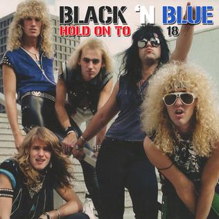 Hold On to 18 Black n Blue song