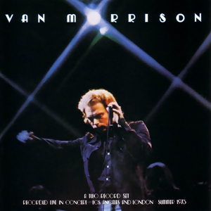 <i>Its Too Late to Stop Now</i> 1974 double live album by Van Morrison