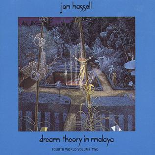 <i>Dream Theory in Malaya: Fourth World Volume Two</i> 1981 studio album by Jon Hassell