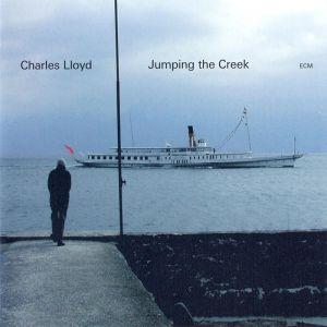 <i>Jumping the Creek</i> 2005 studio album by Charles Lloyd