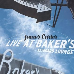 <i>Live at Bakers Keyboard Lounge</i> 2004 live album by James Carter Organ Trio