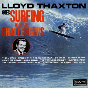 <i>Lloyd Thaxton Goes Surfing with The Challengers</i> 1963 studio album by The Challengers