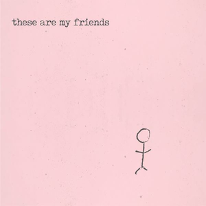These Are My Friends - Wikipedia