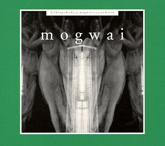 Kicking a Dead Pig: Mogwai Songs Remixed - Wikipedia