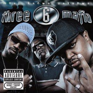<i>Most Known Unknown</i> 2005 studio album by Three 6 Mafia