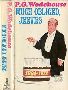 Front cover and spine of first edition. Cover illustration: A cake, densely laden with candles, rests on a table. A banner round the side of the cake reads 1881–1971. Jeeves smiles delicately to himself as he prepares to place yet another candle on the cake. Five empty champagne coupes are clustered about the cake.