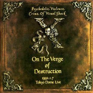 <i>On the Verge of Destruction 1992.1.7 Tokyo Dome Live</i> (album) 1995 live album by X Japan