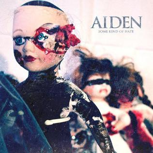 Aiden - Some Kind Of Hate (2012)