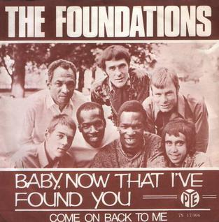 Baby Now That Ive Found You 1967 single by The Foundations