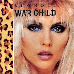 War Child (song) single by Blondie