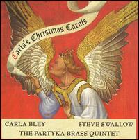 <i>Carlas Christmas Carols</i> 2009 studio album by Carla Bley, Steve Swallow and the Partyka Brass Quintet