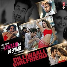 Dilliwaali Girlfriend Song by Arijit Singh and Sunidhi Chauhan
