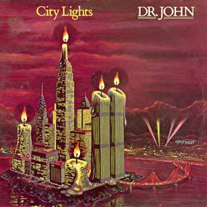 <i>City Lights</i> (Dr. John album) Dr. John album
