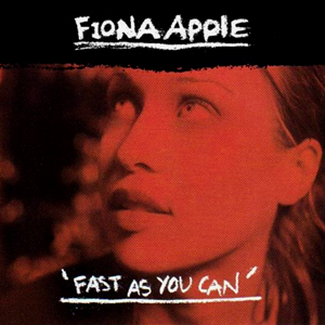 Fast as You Can 1999 single by Fiona Apple