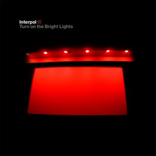 Interpol - Turn On The Bright Lights.jpg