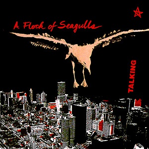Talking (A Flock of Seagulls song) single by A Flock of Seagulls