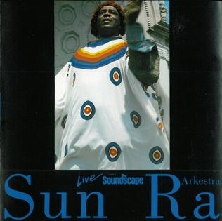 <i>Live from Soundscape</i> (Sun Ra album) 1994 live album by Sun Ra Arkestra