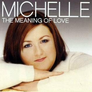 <i>The Meaning of Love</i> (album) 2004 studio album by Michelle McManus