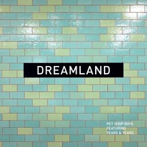 Survivor >> 6 Months 1 Song 2019 -Segundo Semestre - Primera Parte - Primera Ronda - Página 4 Pet_Shop_Boys_-_Dreamland