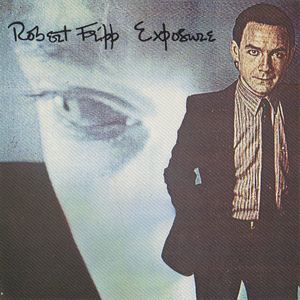 Robert Fripp-Exposure (album cover).jpg