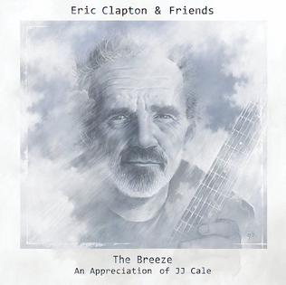 <i>The Breeze: An Appreciation of JJ Cale</i> 2014 studio album by Eric Clapton & Friends