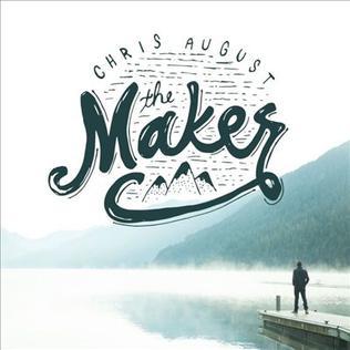 <i>The Maker</i> (Chris August album) 2015 studio album by Chris August