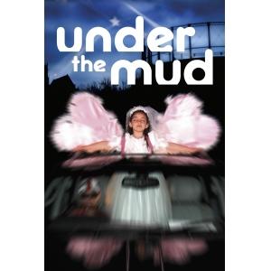 Under the Mud movie