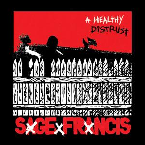 <i>A Healthy Distrust</i> 2005 studio album by Sage Francis