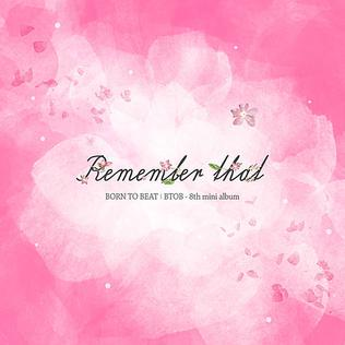 <i>Remember That</i> (EP) 2016 EP by BTOB