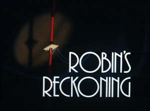 Robins Reckoning 32nd and 33rd episodes of the first season of Batman: The Animated Series